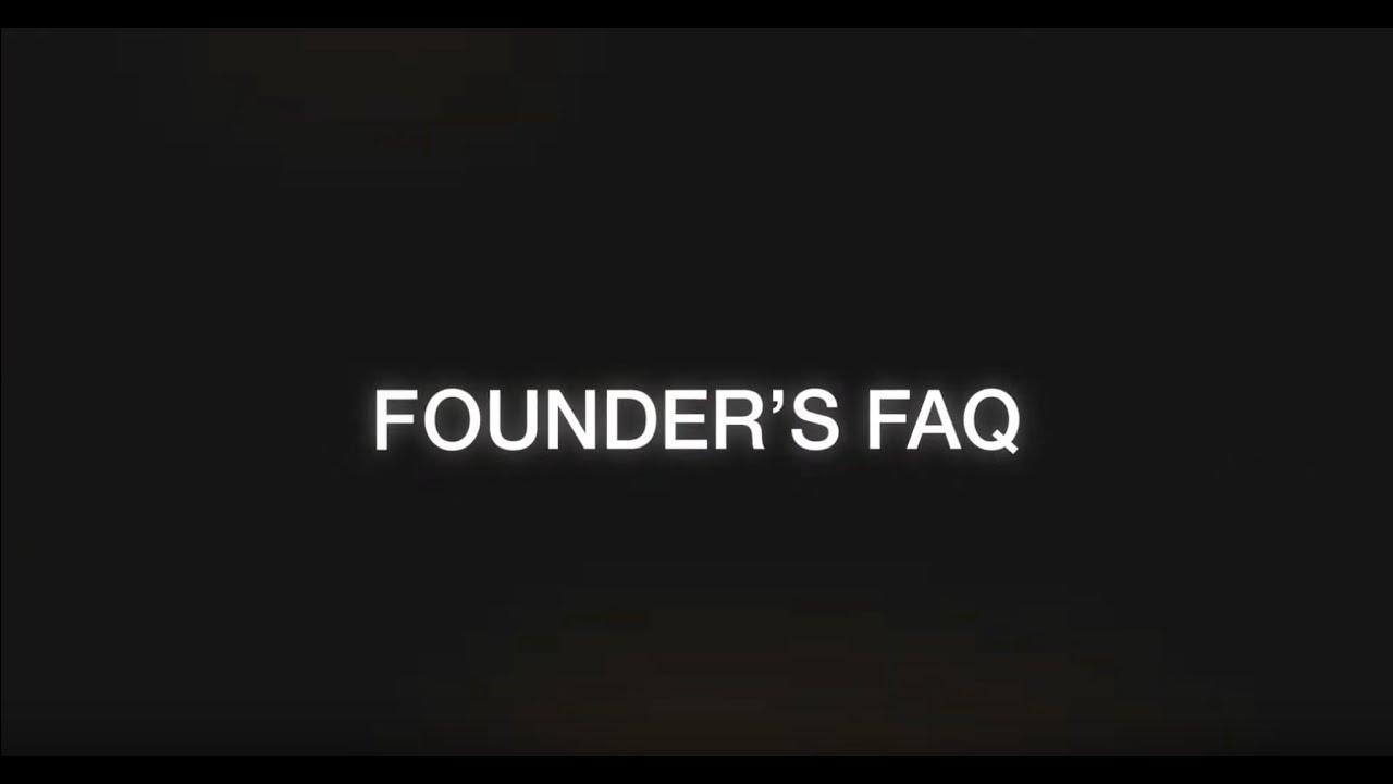 Founders FAQ